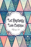 Let Brotherly Love Continue: Bible Verse Quote Cover Composition Notebook Portable