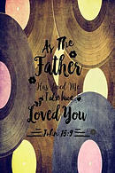 As the Father Has Loved Me, I Also Have Loved You: Bible Verse Quote Cover Composition Notebook Portable