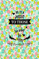 He Is a Shield to Those Who Take Refuge in Him: Bible Verse Quote Cover Composition Notebook Portable