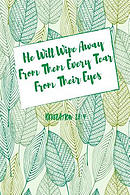 He Will Wipe Away from Them Every Tear from Their Eyes: Bible Verse Quote Cover Composition Notebook Portable
