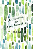 Don't Be Afraid, for I Have Redeemed You: Bible Verse Quote Cover Composition Notebook Portable