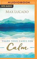 Trade Your Cares for Calm