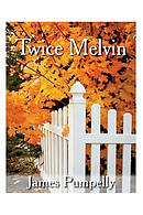 Twice Melvin