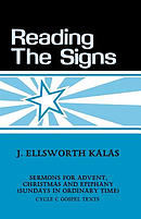 Reading the Signs: Cycle C Sermons for Advent, Christmas, Epiphany (Sundays in Ordinary Time)