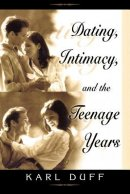 Dating, Intimacy and the Teenage Years