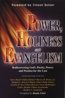 Power, Holiness and Evangelism: Rediscovering God's Purity, Power, and Passion for the Lost