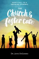 The Church & Foster Care: God's Call to a Growing Epidemic