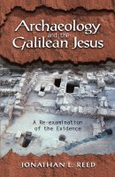 Archeology and the Galilean Jesus: a RE-Examination of the Evidence