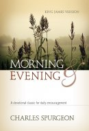 Morning and Evening : Classic KJV Edition