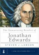 Unwavering Resolve Of Jonathan Edwards