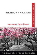 Reincarnation, Plain & Simple: The Only Book You'll Ever Need