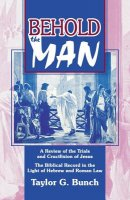 Behold the Man!: A Review of the Trials and Crucifixion of Jesus