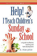 Help! I Teach Children's Sunday School