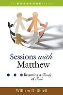 Sessions with Matthew: Becoming a Family of Faith