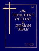 The Preacher's Outline & Sermon Bible: Mark