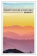 The Teacher's Outline & Study Bible: Matthew Vol. 2