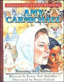 Amy Carmichael: Rescuing The Children