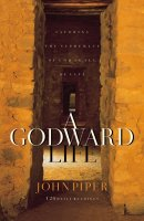A Godward Life: 120 Daily Readings