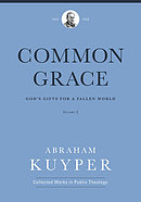 Common Grace (Volume 2): God's Gifts for a Fallen World