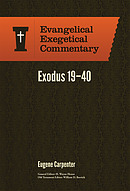 Exodus 19-40: Evangelical Exegetical Commentary