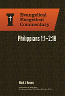 Philippians 1:1-2:18: Evangelical Exegetical Commentary