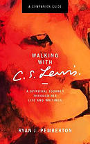 Walking with C.S. Lewis, Companion Guide: A Spiritual Journey Through His Life and Writings