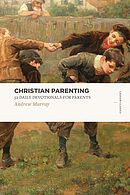 Christian Parenting: 52 Daily Devotionals for Parents