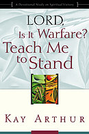Lord, Is It Warfare? Teach Me to Stand
