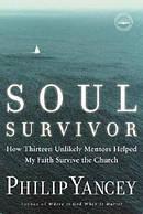 Soul Survivor : How 13 Unlikely Mentors Helped My Faith Survive The Church