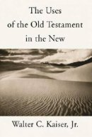 The Uses of the Old Testament in the New:
