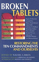 Broken Tablets : Restoring the Ten Commandments and Ourselves