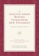 ESV Reverse Interlinear New Testament: ESV English - Greek