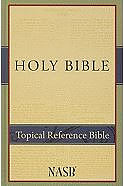 NASB Topical Reference Bible