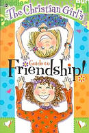 Christian Girls Guide To Friendship