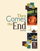 Then Comes the End