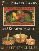 From Shaker Lands and Shaker Hands