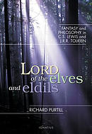 Lord of the Elves and Eldils: Fantasy and Philosophy in C.S. Lewis and J.R.R. Tolkien