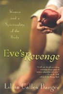 Eve's Revenge: Women and a Spirituality of the Body