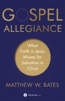 The Gospel Must Change: Why Saving Faith Requires Allegiance to Jesus Christ