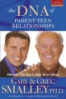 Dna Of Parent Teen Relationships