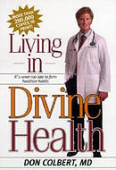 Living in Divine Health: It's Never Too Late to Get on the Road to Healthier Habits