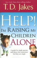 Help! I'm Raising My Children Alone