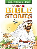Catholic Bible Stories for Children, First Communion edition