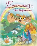 Egermeiers Bible Storybook For Beginners