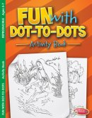 Fun With Dot-To-Dots Activity Book