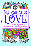 No Greater Love: A 40-Day Easter Devotional Coloring Journal