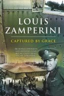 Louis Zamperini - Captured By Grace DVD