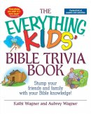 The Everything Kids' Bible Trivia Book