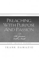 Preaching With Purpose And Passion Hb