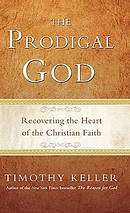 Prodigal God : Recovering The Heart Of The Christian Faith